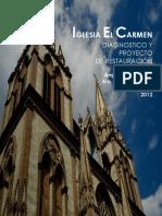 Iglesia El Carmen. Diagnóstico y Proyecto de Restauración 2012 Carlos Arturo Cisneros Lizeth Rodríguez Rodríguez