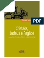 LIVRO - Cristãos, judeus e pagãos - Acusações, críticas e conflitos no cristianismo antigo - Roque Frangiotti.pdf