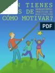 Aun Tienes Dudas de Como Motivar-Herramientas Practicas de Motivacion-Federación de Asociaciones de Scouts De España-Juan Torcuato Fernández García.pdf
