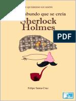 Felipe Santa Cruz Martinez Alcala - El Vagabundo Que Se Creia Sherlock Holmes