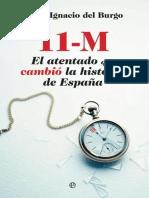 11-M. El Atentado Que Cambio La - Jaime Ignacio Del Burgo