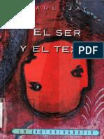 Jay Paul - El Ser Y El Texto - La Autobiografia Del Romanticismo a La Posmodernidad