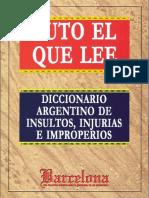Puto El Que Lee - Diccionario Argentino De Insultos Injurias E Improperios.pdf