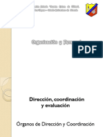 Entrada 6, Dirección, Coordinación y Evaluación