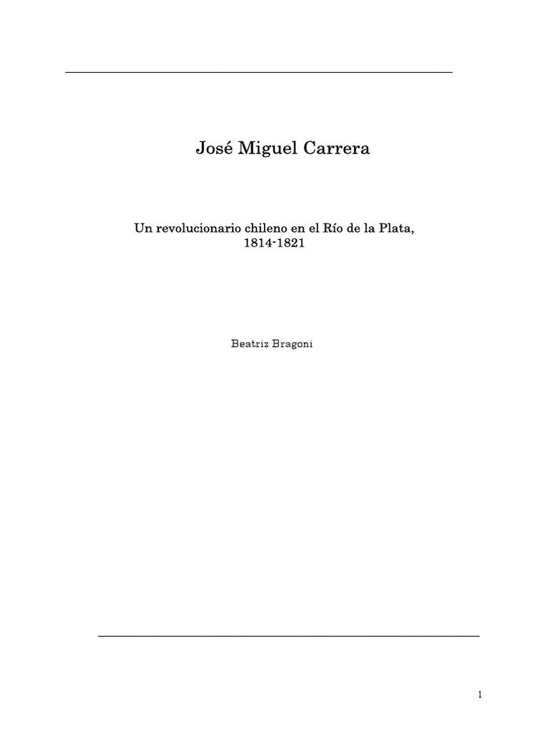 José Miguel Carrera. Un revolucionario chileno en el Río de la Plata