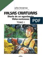Julio Inverso - Falsas Criaturas (1992) / Diario De Un Agonizante (1995) / Vidas Suntuosas (1996)