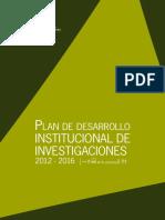 Plan Desarrollo Institucional Investigaciones2012-2016