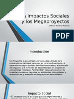 7 Impactos Sociales y Los Megaproyectos