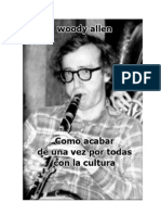 Woody Allen - Como Acabar de Una Vez Por Todas Con La Cultura