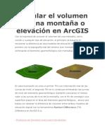 Calcular El Volumen de Una Montaña o Elevación en ArcGIS