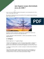 Por Que Alguns Lugares Usam Eletricidade de 110v e Outros de 220v