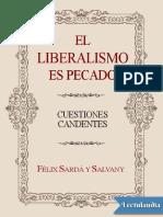 El Liberalismo Es Pecado - Felix Sarda y Salvany