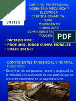 ESTATICA DINAMICA 2015-I SEMANA 11 COMPONENTES TANGENCIAL Y NORMAL.pptx
