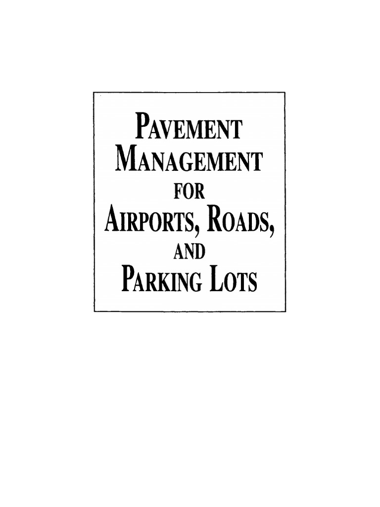 Pavement management for airports, roads and parking lots