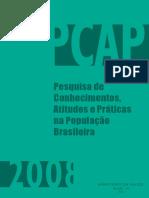 Pesquisa de Conhecimentos, Atitudes e Praticas da População Brasileira - 2008