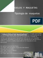 TipologÍa de Maquetas