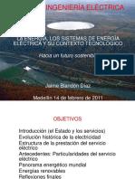 2011-01 Conferencia 01 - Los Sistemas de Energía Eléctrica y Su Contexto Tecnologico (IEB Jaime Blandon)