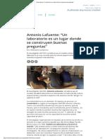 Antonio Lafuente-Un Laboratorio Es Un Lugar Donde Se Construyen Buenas Preguntas