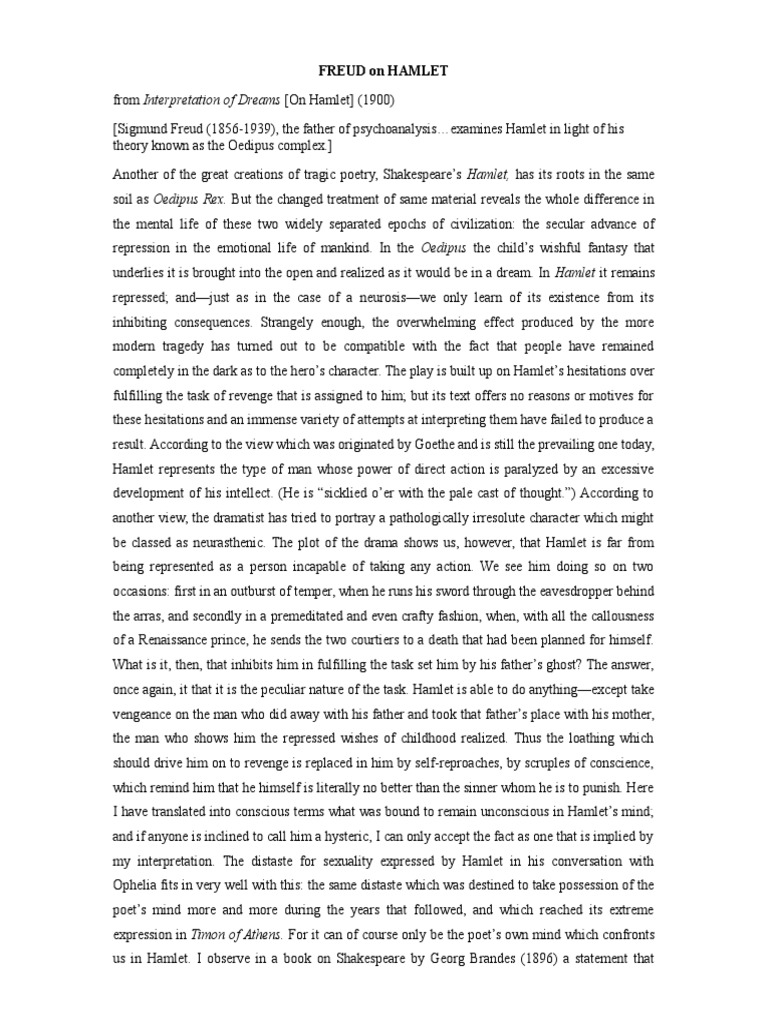 psychoanalytical perspective of hamlet Jones's principal contributions to psychoanalytic theory developed from his application of psychoanalytic principles to anthropology, folklore, art, and literature his famous essay (1910) explaining the character of hamlet in terms of the oedipus complex later was revised and published in book form as hamlet and oedipus (1949.