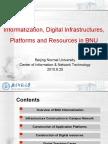 Informatization, Digital Infrastructures, Platforms and Resources in Beijing National University