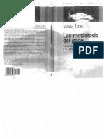 Zizek, Slavoj - Las metastasis del goce. Seis ensayos sobre la mujer y la causalidad.pdf