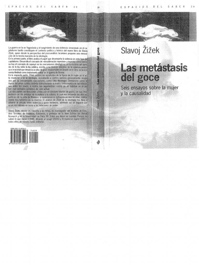 Zizek, Slavoj - Las metastasis del goce. Seis ensayos sobre la mujer ...