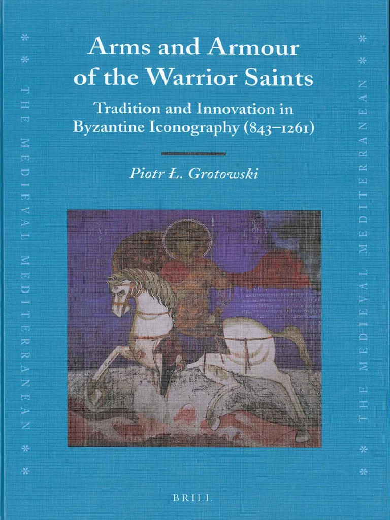 a877310d2c Brill Publishing Arms and Armour of the Warrior Saints