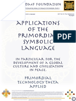 Development of applications of the primordial symbolic language in particular for the development of a global culture and civilization in peace.