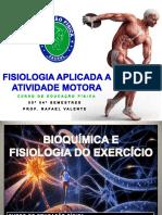 Fisiologia Aplicada a Atividade Motora- Rafael Valente