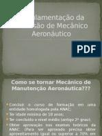 Regulamentação da Profissão de Mecânico Aeronáutico.pptx