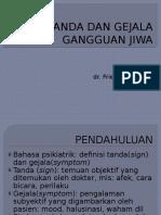 TANDA DAN GEJALA GANGGUAN JIWA dr Friendy Ahdimar.pptx