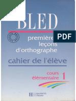 Bled, Premières leçons d'orthographe, cahier CE1 (1991)