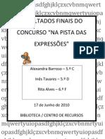 RESULTADOS FINAIS DO CONCURSO NA PISTA DAS EXPRESSÕES