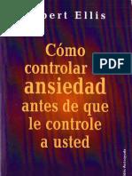 Como controlar la ansiedad antes de que le controle a Usted - Ellis.pdf