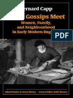 Bernard Capp-When Gossips Meet_ Women, Family, And Neighbourhood in Early Modern England (Oxford Studies in Social History) (2004)