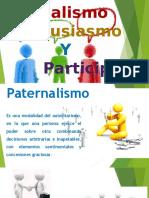 PATERNALISMO ENTUSIASMO Y PARTICIPACION.pptx