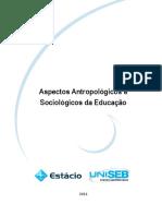 LIVRO - ASPECTOS ANTROPOLÓGICOS E SOCIOLÓGICOS DA EDUCAÇÃO.pdf