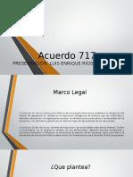 Acuerdo 717 Presentacion