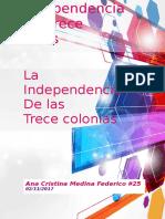 La Independencia de Las Trece Colonias.