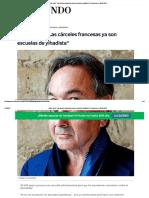 Gilles Kepel Las Cárceles Francesas Ya Son Escuelas de Yihadista