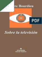 Bourdieu Pierre - Sobre La Television (1996)