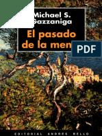 GAZZANIGA, Michael. Pasado_Mente.pdf