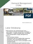 Travel Demand Management (TDM) Dan TOD