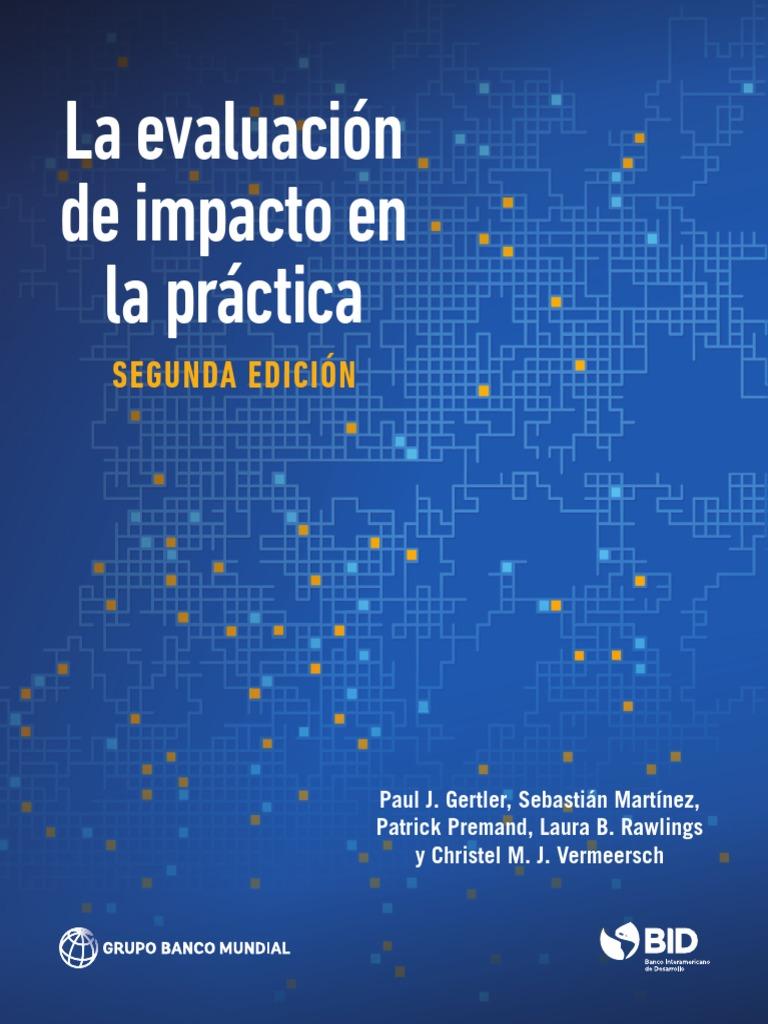 La Evaluacion de Impacto en La Practica-Banco Mundia y BID Segunda ...