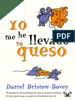 Bristow-Bovey, Darrel - Yo Me He Llevado Tu Queso [19900] (r1.3)