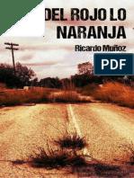 Del Rojo Lo Naranja - Ricardo Muñoz