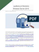 Hacer Una Auditoría Al Directorio Activo en Windows Server 2016