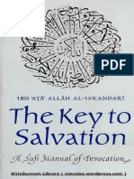 TheKeyToSalvation ASufiManualOfInvocationenglishTranslationOfMiftahAl FalahWaMisbahAl ArwahByShaykhIbnAtaAllahIskandaripreprintEdition Text