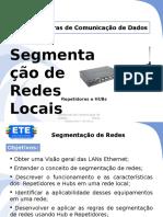 Aula 3 - Segmentacao de Redes Locais - Reptidor e Hub