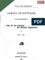 Cámara de Diputados. Actas de las sesiones del Período Legislativo del año 1871. Asunción Tip. del Congreso año 1908